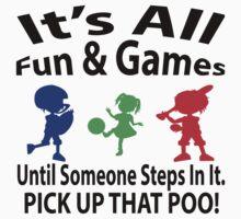 It's All Fun & Games... by pickupthatpoop
