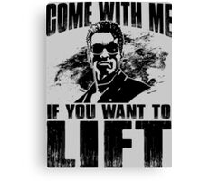 Come With Me If You Want To Lift - Arnold Gym Bodybuilding Canvas Print