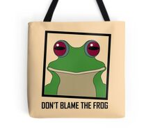 DON'T BLAME THE FROG Tote Bag