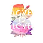 Love is Love by heatherlandis
