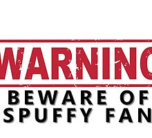 WARNING -Beware of Spuffy Fan by ManonTheSlayer
