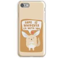 Fennec Fox - Home Is Wherever I'm With You iPhone Case/Skin