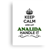 Keep Calm and Let ANALIDA Handle it Canvas Print