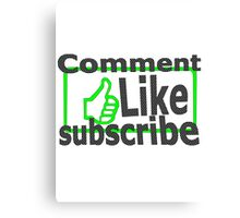 Comment, like, subscribe, Canvas Print