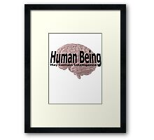 human being may contain intelligence Framed Print