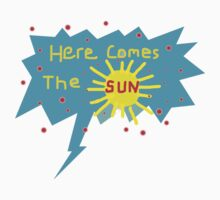 HEAR COMES THE SUN   T SHIRT by Shoshonan