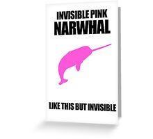 Invisible Pink Narwhal Greeting Card