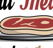 Eat Meat Not Wheat Paleo Diet Shirt Design Sticker