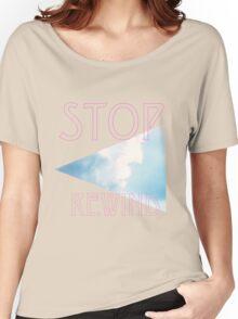Stop, Rewind Women's Relaxed Fit T-Shirt