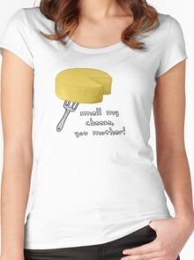Smell my cheese you mother! Women's Fitted Scoop T-Shirt