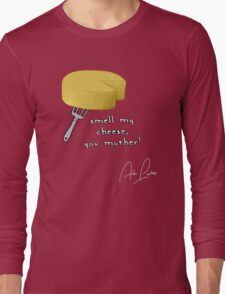 Smell my cheese you mother! Long Sleeve T-Shirt