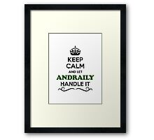 Keep Calm and Let ANDRAILY Handle it Framed Print