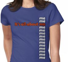 It's all about me Womens Fitted T-Shirt