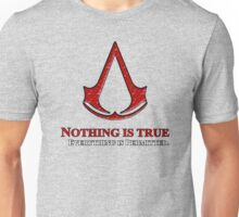 Nothing is true everything is permitted typograph Unisex T-Shirt