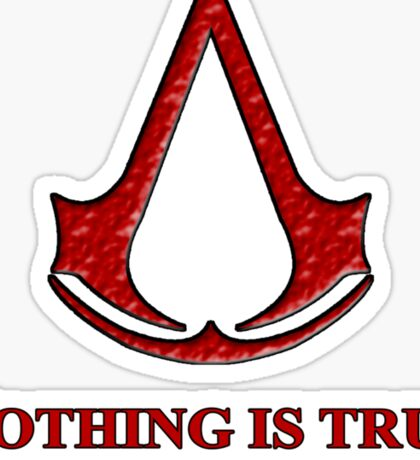 Nothing is true everything is permitted typograph Sticker