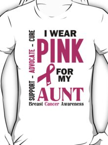 I Wear Pink For My Aunt (Breast Cancer Awareness) T-Shirt
