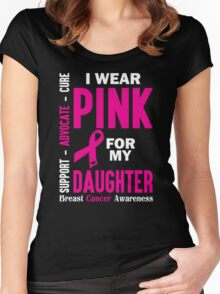 I Wear Pink For My Daughter (Breast Cancer Awareness) Women's Fitted Scoop T-Shirt