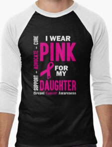 I Wear Pink For My Daughter (Breast Cancer Awareness) Men's Baseball ¾ T-Shirt