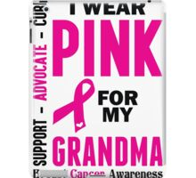 I Wear Pink For My Grandma (Breast Cancer Awareness) iPad Case/Skin