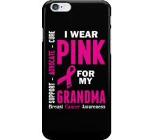 I Wear Pink For My Grandma (Breast Cancer Awareness) iPhone Case/Skin
