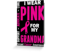 I Wear Pink For My Grandma (Breast Cancer Awareness) Greeting Card