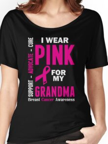 I Wear Pink For My Grandma (Breast Cancer Awareness) Women's Relaxed Fit T-Shirt
