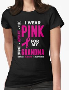 I Wear Pink For My Grandma (Breast Cancer Awareness) Womens Fitted T-Shirt