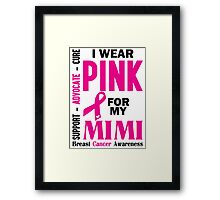 I Wear Pink For My Mimi (Breast Cancer Awareness) Framed Print