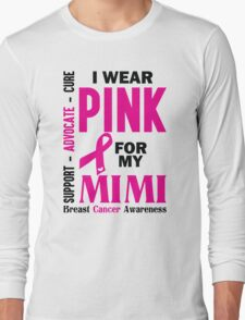 I Wear Pink For My Mimi (Breast Cancer Awareness) Long Sleeve T-Shirt