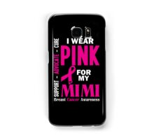 I Wear Pink For My Mimi (Breast Cancer Awareness) Samsung Galaxy Case/Skin