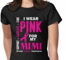 I Wear Pink For My Mimi (Breast Cancer Awareness) Womens Fitted T-Shirt