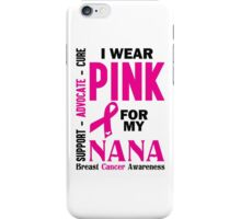 I Wear Pink For My Nana (Breast Cancer Awareness) iPhone Case/Skin