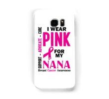 I Wear Pink For My Nana (Breast Cancer Awareness) Samsung Galaxy Case/Skin