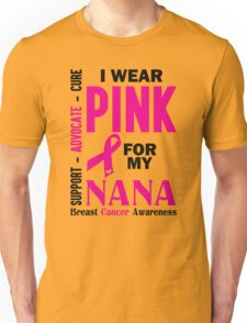 I Wear Pink For My Nana (Breast Cancer Awareness) Unisex T-Shirt