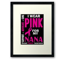 I Wear Pink For My Nana (Breast Cancer Awareness) Framed Print