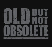 Old But Not Obsolete Terminator Pops Quote by movieshirtguy