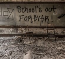 School's Out Forever  Sticker