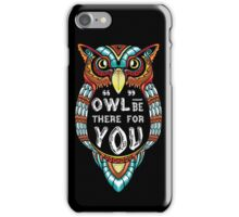 Owl be There for You iPhone Case/Skin
