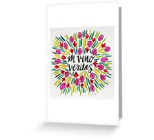 In Vino Veritas Greeting Card