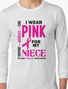 I Wear Pink For My Niece (Breast Cancer Awareness) Long Sleeve T-Shirt
