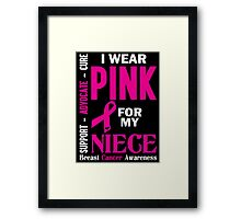 I Wear Pink For My Niece (Breast Cancer Awareness) Framed Print