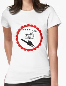 With a Chainsaw (Censored) Womens Fitted T-Shirt