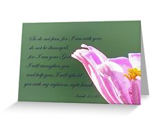 Isaiah 41:10  Greeting Card