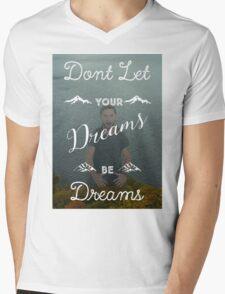 Don't Let Your Dreams Be Dreams T-Shirt
