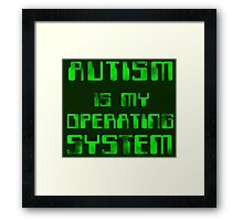 Autism is my Operating System Framed Print