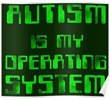 Autism is my Operating System Poster