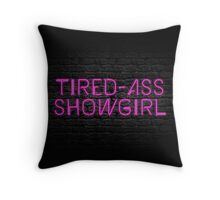 Neon Shop: At Least I Am A Showgirl! Throw Pillow