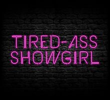 Neon Shop: At Least I Am A Showgirl! by merimeaux