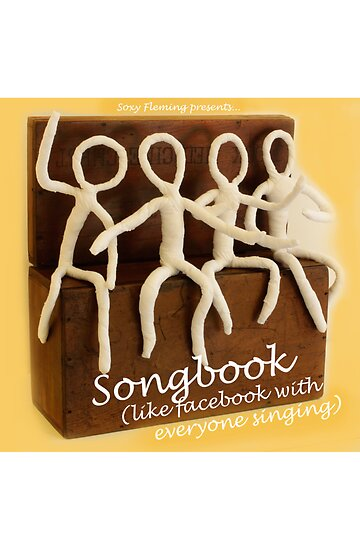 songbook (like facebook with everyone singing) by Soxy Fleming