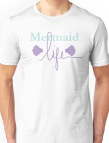 Mermaid Life Unisex T-Shirt